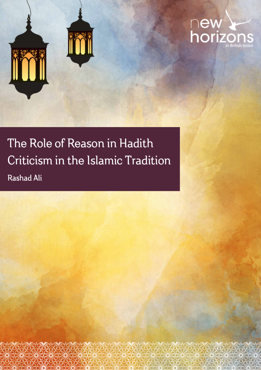 The Role of Reason in Hadith Criticism in the Islamic Tradition